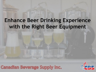 Enhance Beer Drinking Experience with the Right Beer Equipme