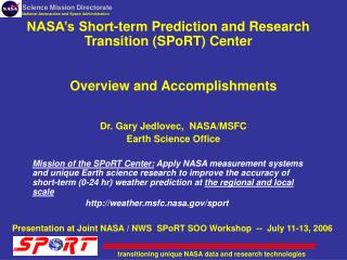 NASA s Short-term Prediction and Research Transition SPoRT Center