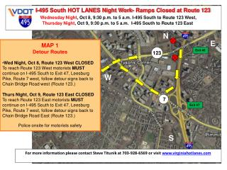 I-495 South HOT LANES Night Work- Ramps Closed at Route 123         Wednesday Night, Oct 8, 9:30 p.m. to 5 a.m. I-495 So