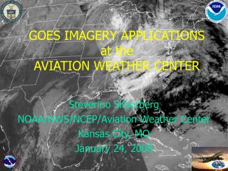 GOES IMAGERY APPLICATIONS at the  AVIATION WEATHER CENTER