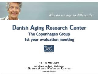 The Copenhagen Group 1st year evaluation meeting      18   19 May 2009 Hotel Marienlyst, Helsingor