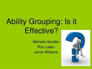 Ability Grouping: Is it Effective
