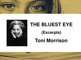 THE BLUEST EYE Excerpts Toni Morrison