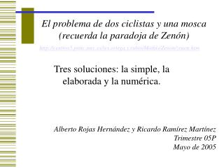 El problema de dos ciclistas y una mosca recuerda la paradoja de Zen n
