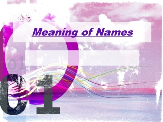 Meaning of some Names