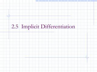 2.5  Implicit Differentiation