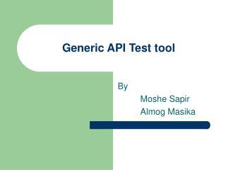 Generic API Test tool