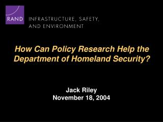 How Can Policy Research Help the Department of Homeland Security