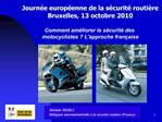 Journ e europ enne de la s curit  routi re Bruxelles, 13 octobre 2010  Comment am liorer la s curit  des  motocyclistes