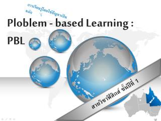 Ploblem - based Learning : PBL