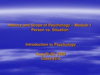History and Scope of Psychology   Module 1 Person vs. Situation