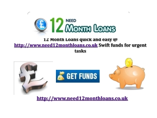 Quick 12 Month Loans @ Need 12 Month Loans UK Apply for fast