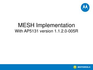 MESH Implementation With AP5131 version 1.1.2.0-005R