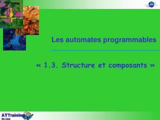 1.3. Structure et composants