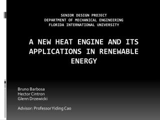 SENIOR Design Project Department of mechanical Engineering Florida international university  A New Heat Engine and its A