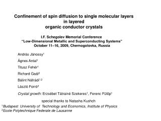 Confinement of spin diffusion to single molecular layers  in layered  organic conductor crystals