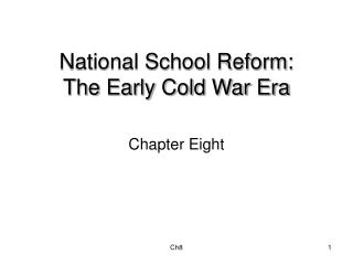 National School Reform:  The Early Cold War Era