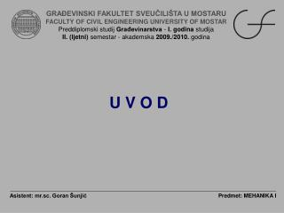 GRA EVINSKI FAKULTET SVEUCILI TA U MOSTARU FACULTY OF CIVIL ENGINEERING UNIVERSITY OF MOSTAR Preddiplomski studij Gradev
