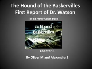 The Hound of the Baskervilles First Report of Dr. Watson