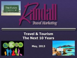 Travel  Tourism  The Next 10 Years  May, 2013