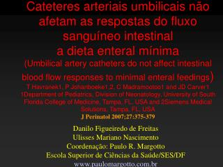 Cateteres arteriais umbilicais n o afetam as respostas do fluxo sangu neo intestinal a dieta enteral m nima Umbilical ar