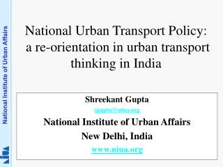 National Urban Transport Policy:  a re-orientation in urban transport thinking in India
