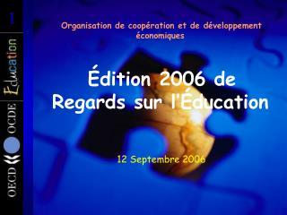 Organisation de coop ration et de d veloppement  conomiques     dition 2006 de  Regards sur l  ducation