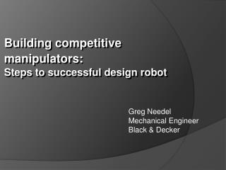 Greg Needel Mechanical Engineer Black  Decker
