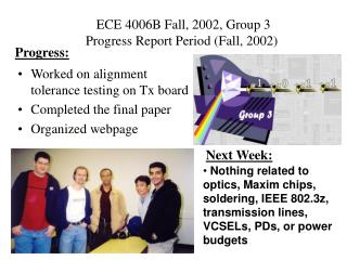 ECE 4006B Fall, 2002, Group 3      Progress Report Period Fall, 2002