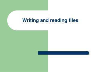 Writing and reading files