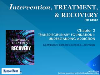 Intervention, TREATMENT,  RECOVERY First Edition