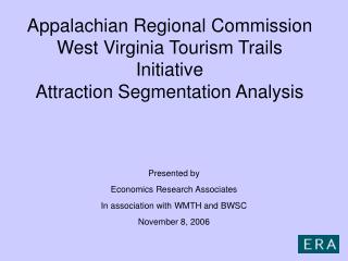 Appalachian Regional Commission West Virginia Tourism Trails Initiative Attraction Segmentation Analysis