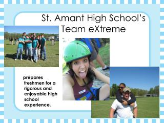 St. Amant High School s  Team eXtreme