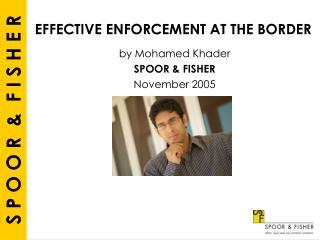EFFECTIVE ENFORCEMENT AT THE BORDER