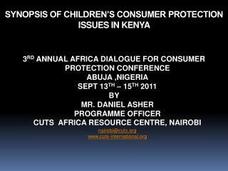 3RD ANNUAL AFRICA DIALOGUE FOR CONSUMER PROTECTION CONFERENCE ABUJA ,NIGERIA SEPT 13TH   15TH 2011 BY  MR. DANIEL ASHER