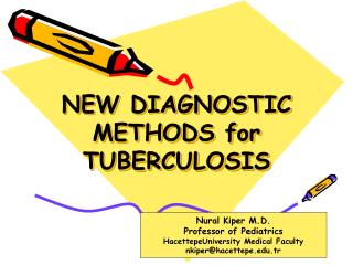 NEW DIAGNOSTIC METHODS for TUBERCULOSIS