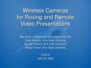 Wireless Cameras  for Roving and Remote  Video Presentations
