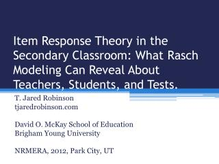 Item Response Theory in the Secondary Classroom: What Rasch Modeling Can Reveal About Teachers, Students, and Tests.