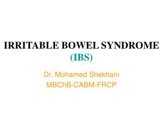 IRRITABLE BOWEL SYNDROME IBS