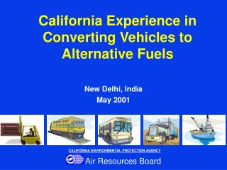California Experience in Converting Vehicles to Alternative Fuels