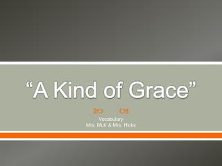A Kind of Grace