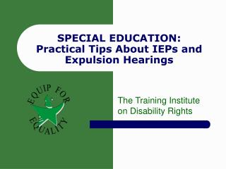 SPECIAL EDUCATION: Practical Tips About IEPs and Expulsion Hearings