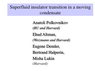 Superfluid insulator transition in a moving condensate