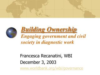 Building Ownership Engaging government and civil society in diagnostic work