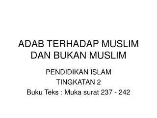 ADAB TERHADAP MUSLIM DAN BUKAN MUSLIM