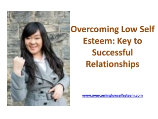 Overcoming low self esteem: Key to Successful Relationships