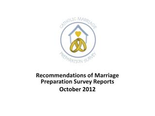Recommendations of Marriage Preparation Survey Reports October 2012