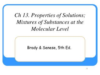 Ch 13. Properties of Solutions; Mixtures of Substances at the Molecular Level