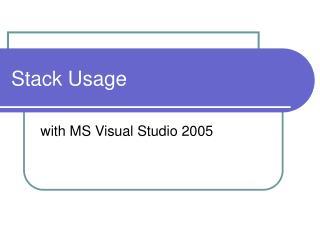 Stack Usage