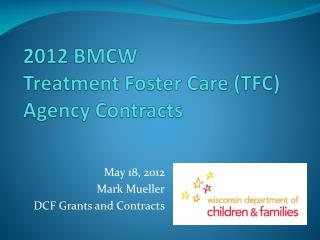 2012 BMCW  Treatment Foster Care TFC Agency Contracts